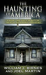 The Haunting of America: From the Salem Witch Trials to Harry Houdini by Joel Martin (2011-08-02)