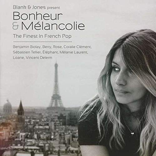 Bonheur & Mélancolie - The Finest In French Pop