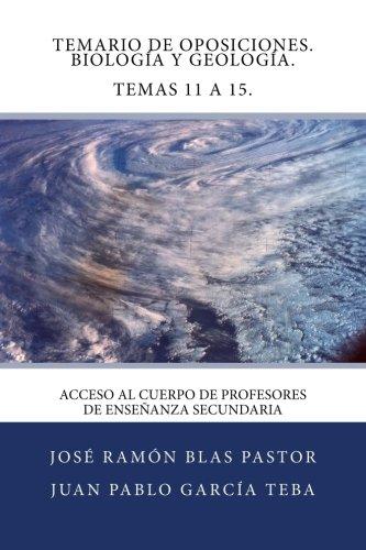 Temario de Oposiciones. Biologia y Geologia. Temas 11 a 15.: Acceso al Cuerpo de Profesores de Enseñanza Secundaria