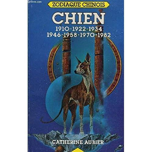 Chien : 1910, 1922, 1934, 1946, 1958, 1970, 1982 (Zodiaque chinois)