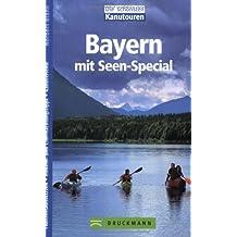 Bayern. Die schönsten Kanutouren: Mit Seen-Special