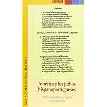 América y los judíos hispanoportugueses. (Estudios.)