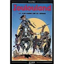 Zoulouland, Tome 5 : Plus rapide que les chevaux