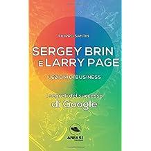 Sergey Brin e Larry Page. Lezioni di business: I segreti del successo di Google