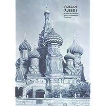 Ruslan russe 1 : Cahier de l'étudiant pour accompagner le manuel (1CD audio)