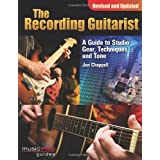 The Recording Guitarist: A Guide to Studio Gear, Techniques and Tone (Revised and Updated Edition) (Music Pro Guide Books & DVDs)