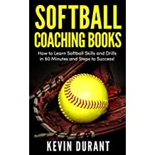 Softball Coaching Books: How to learn softball skills and drills in 60 minutes and steps to success! (English Edition)