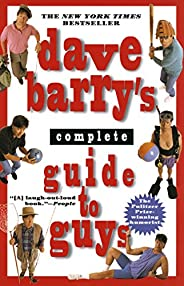 Dave Barry's Complete Guide to Guys: A Fairly Short