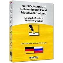 Jourist Fachwörterbuch Schweißtechnik und Metallverarbeitung Russisch-Deutsch, Deutsch-Russisch