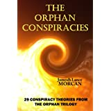 The Orphan Conspiracies: 29 Conspiracy Theories from The Orphan Trilogy (English Edition)