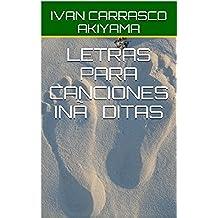 LETRAS PARA CANCIONES INÉDITAS (LETRAS INÉDITAS nº 1)