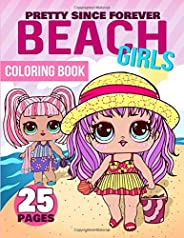 Beach Girls Coloring Book: 25 Adorable Coloring Pages! (Pretty Since Forever Books)