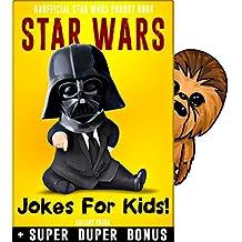 STAR WARS: 150+ Funny jokes and memes for Children (STAR WARS parody book) + SUPER BONUS (English Edition)