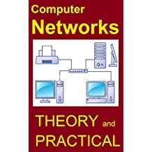 Computer Networks: Networking Theory & Practical made Easy (English Edition)