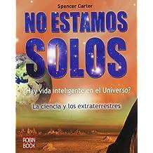No Estamos Solos: La Ciencia y los Extraterrestres
