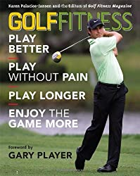 Golf Fitness: Play Better, Play Without Pain, Play Longer, and Enjoy the Game More by Karen Palacios-Jansen (2011-07-16)