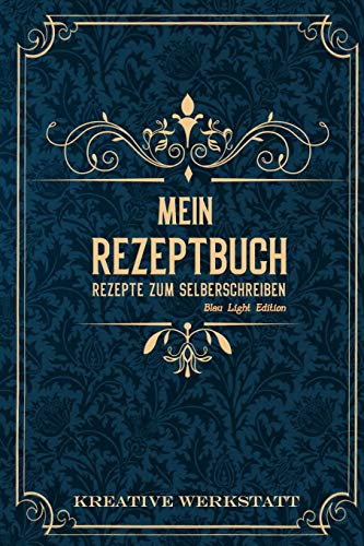 Mein Rezeptbuch Rezepte zum Selberschreiben: Blau Light Edition