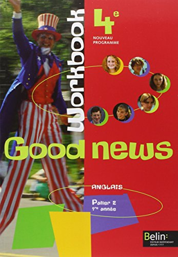 Anglais 4e Good news : Cahiers d'exercices