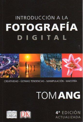 Descargar Libro Introducción A La Fotografía Digital de TOM ANG