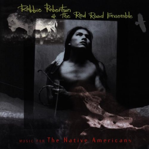 Robbie Robertson: Music For The Native Americans (Audio CD)