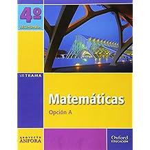 Matemáticas Opción A. Ánfora Trama - 4º ESO - 9788467338836