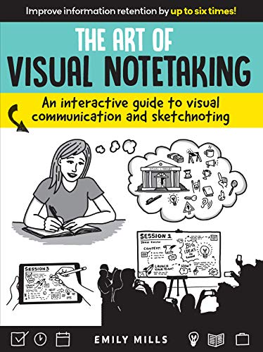 The Art of Visual Notetaking:An interactive guide to visual communication and sketchnoting (English Edition)