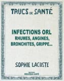 Infections ORL - Rhumes, angines, bronchites, grippe...