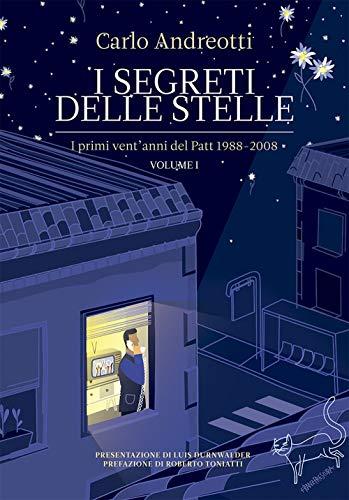 I I segreti delle stelle. I primi vent'anni del Patt 1988-2008 por Carlo Andreotti