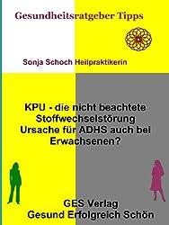 KPU - die nicht beachtete Stoffwechselstörung Ursache für ADHS auch bei Erwachsenen? (Gesundheitsratgeber und Tipps 4)