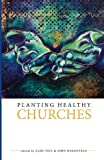 Planting Healthy Churches by Gary Teja (2014-12-15)