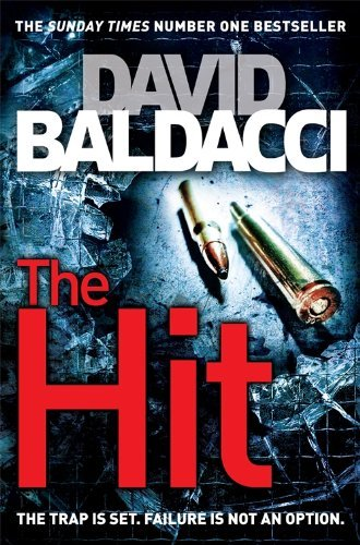 By David Baldacci The Hit (Will Robie 2)