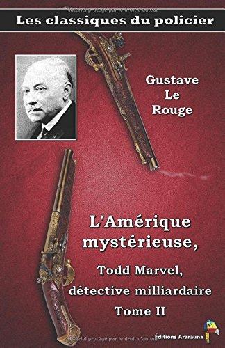 L'Amérique mystérieuse, Todd Marvel, détective milliardaire Tome II – Gustave Le rouge: Les...
