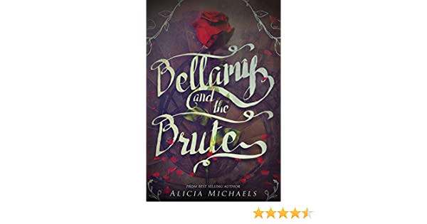 Bellamy and the brute a retelling inspired by the story of beauty bellamy and the brute a retelling inspired by the story of beauty and the beast ebook alicia michaels amazon kindle store fandeluxe Document
