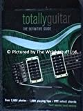 Tony Bacon/Dave Hunter: Totally Guitar - The Definitive Guide