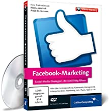 Facebook Marketing - Alles über Facebook-Strategien, Seitengestaltung, Community Management, Krisenprävention und Monitoring