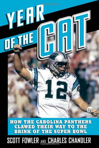 Year of the Cat, The: How the Carolina Panthers Clawed Their Way to the Brink of the Super Bowl por Scott Fowler