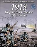 1918 - Du printemps tragique à l´Armistice