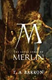 The Seven Songs of Merlin (Merlin Saga) by T. A. Barron (2007-09-20)