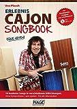 Erlebnis Cajon Songbook + MP3-CD: 10 moderne Songs in verschiedenen Stilrichtungen. Ohne Vorkenntnisse Cajon spielen - Für alle Altersstufen!