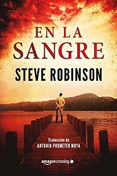 En la sangre (Spanish Edition) by [Robinson, Steve]