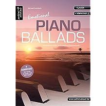 Emotional Piano Ballads: Bezaubernd-schöne, leicht spielbare Klavierballaden (inkl. Download). Romantische Klavierstücke. Spielbuch. Musiknoten. Songbook