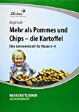 Mehr als Pommes und Chips - die Kartoffel: Grundschule, Sachunterricht, Klasse 3-4