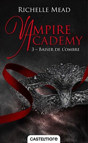 baiser-de-lombre-vampire-academy-t3
