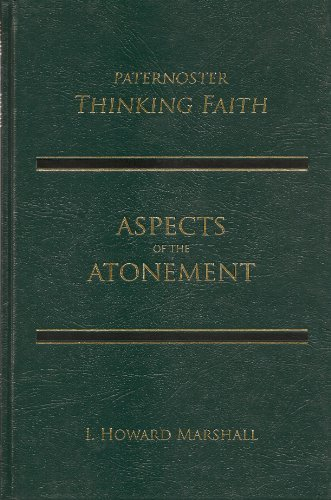 Aspects of the Atonement: Cross & Resurrection in the Reconciling of God and Humanity by I. Howard Marshall (2007-08-02)