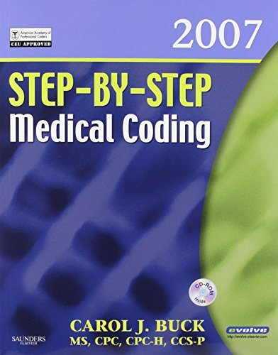 Step-By-Step Medical Coding 2007 Edition - Text, Workbook, 2008 ICD-9-CM, Volumes 1, 2, & 3 Professional Edition, 2007 HCPCS Level II and 2007 CPT Sta