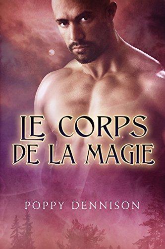 Le corps de la magie (Les Triades t. 2) par Poppy Dennison