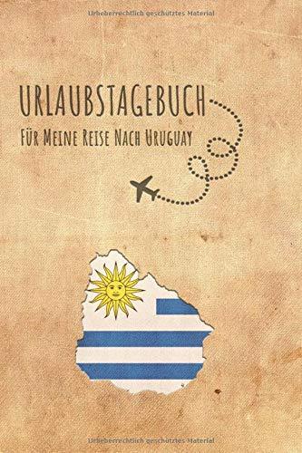 Urlaubstagebuch Uruguay: Reisetagebuch Uruguay Logbuch für 40 Reisetage für Reiseerinnerungen der schönsten Sehenswürdigkeiten und Erlebnisse, ... Geschenk Notizbuch, Abschiedsgeschenk