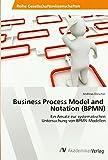 Business Process Model and Notation (BPMN): Ein Ansatz zur systematischen Untersuchung von BPMN-Modellen