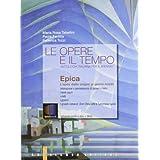 Le opere e il tempo. Epica. Antologia italiana. Con espansione online. Per le Scuole superiori