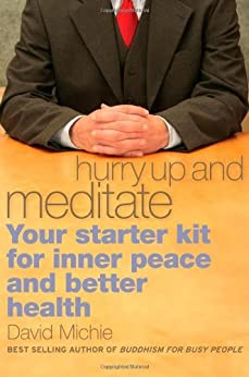 Hurry Up And Meditate: Your Starter Kit For Inner Peace And Better Health par [Michie, David]